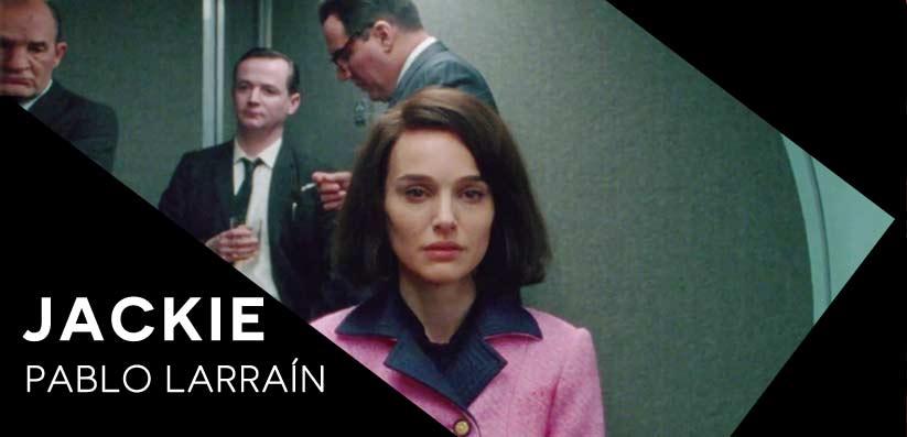 Natalie Portman, Jackie, El tornillo de Klaus Revista de cine, Natalie Portman en Jackie (Pablo Larraín, 2016)