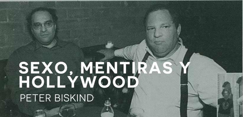 Sexo mentiras y Hollywood Peter Biskind, El tornillo de Klaus, Revista de cine, peter biskind, peter biskind libros, harvey weinstein, harvey weinstein vida,